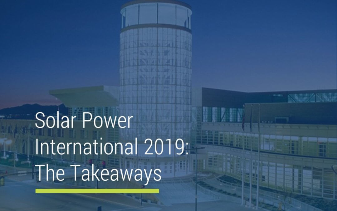 Solar Power International 2019: The Takeaways